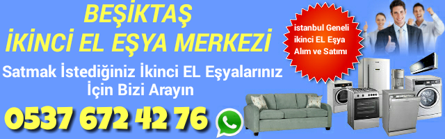 Beşiktaş ikinci El Eşya Alımı