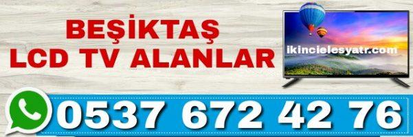 Beşiktaş lcd tv alanlar