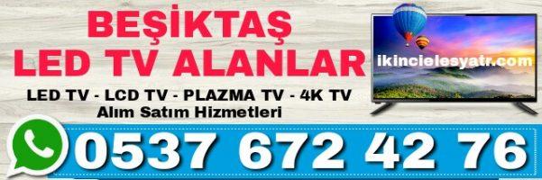 Beşiktaş led tv alanlar