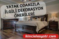 Yatak Odanızla İlgili Dekorasyon Önerileri